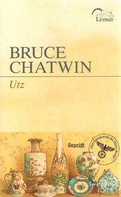 B. Chatwin: Utz