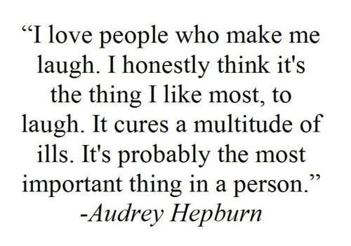 Audrey Hepburn Audrey Hepburn Audrey Hepburn: Make Me Laughing, Inspiration, Audrey Hepburn Quotes, Sotrue, Wisdom, Audreyhepburn, So True, Favorite Quotes, Laughter