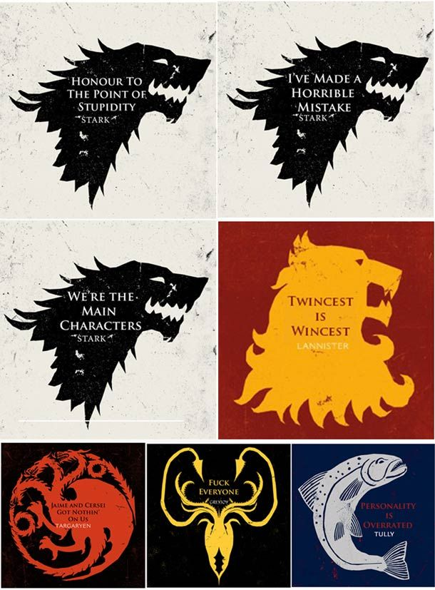 If Game Of Thrones sayings were honest.