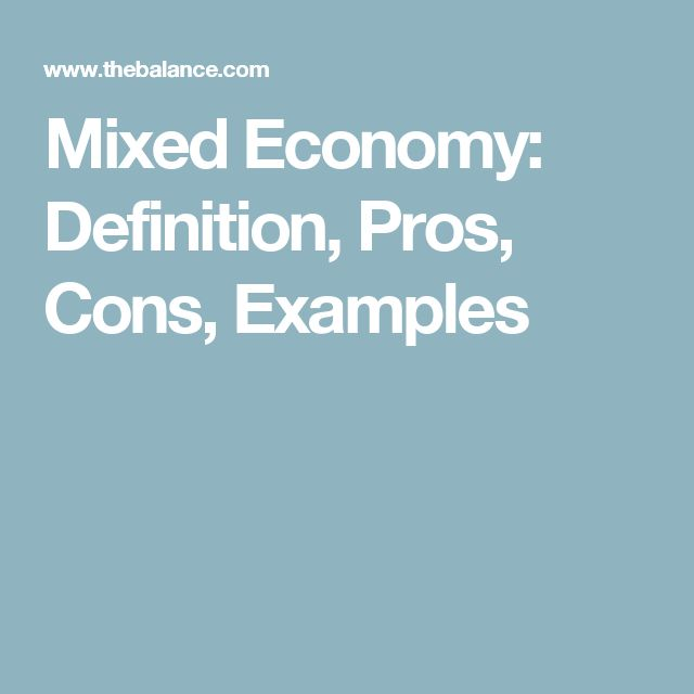 Mixed Economy: Definition, Pros, Cons, Examples