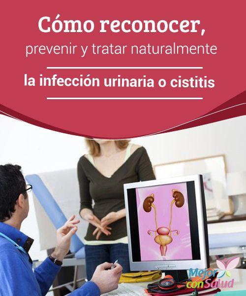 Cómo reconocer, prevenir y tratar naturalmente la infección urinaria o cistitis  La infección urinaria es un trastorno común que se produce por la proliferación excesiva de microorganismos en el tracto urinario.