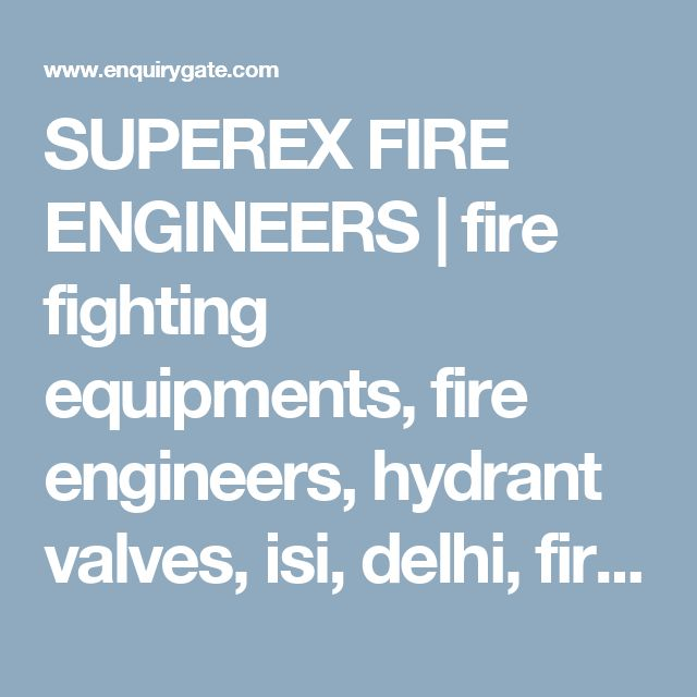 SUPEREX FIRE ENGINEERS | fire fighting equipments, fire engineers, hydrant valves, isi, delhi, fire fighting accessories, landing valve, branch pipe, hose reel drum, hose pipe, hose, reel, fire, extinguishers, fire extinguishers, ajay sharma, neeraj sharma, abc fire extinguisher, collecting head, fire, brigade inlet, fire protection system, couplings, delivery, hose, RRL, sprinkler, rubber pipe, co2 fire extinguisher, dcp, co2, water, foam, hydrant, valves, water monitor, monitor, first…