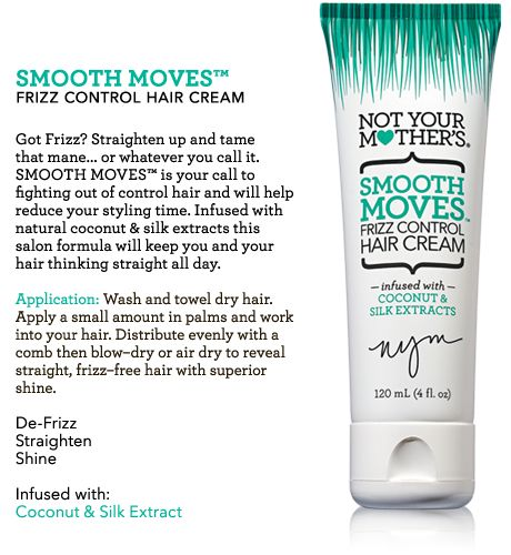 Not Your Mother's Smooth Moves Frizz Control Hair Cream. Smooth Moves fights out of control hair and reduces styling time with coconut & silk extracts.