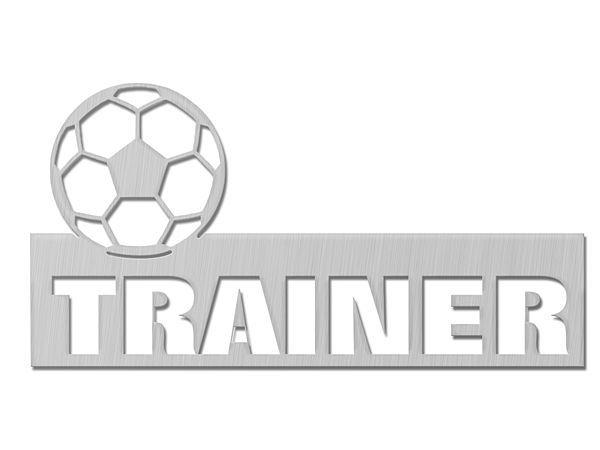 Trainergeschenk - Edelstahlschild für Fußball Trainer und Fußballfans Typ 20