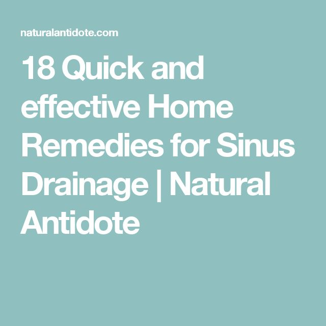 18 Quick and effective Home Remedies for Sinus Drainage | Natural Antidote