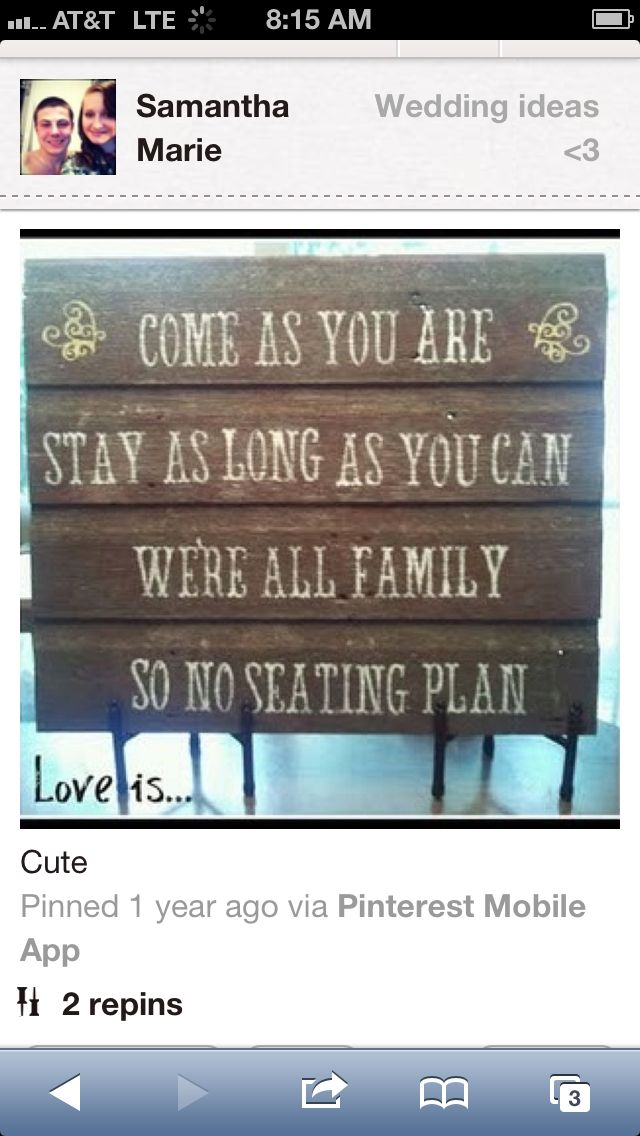 *********cute idea for reception... No stress on me to make a seating chart and were 1 family so all sit together. Like sign for ceremony... (same sign???)