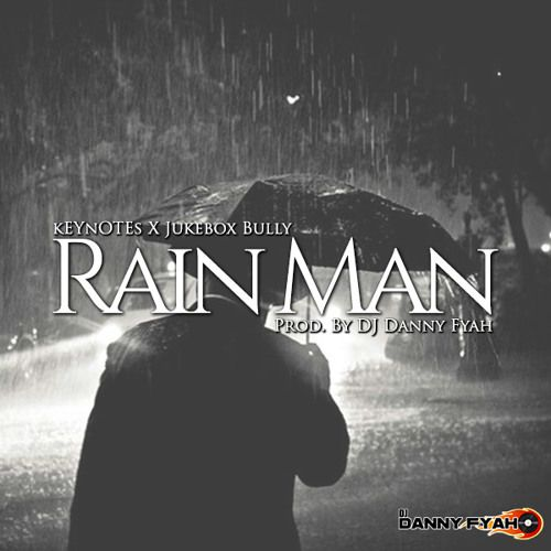 Rain Man ft. keYnOTEs (prod. by DJ Danny Fyah) by DAN™️ | Lino Cartel © | Free Listening on SoundCloud