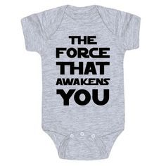 """Every new parents can relate to babies being incredible alarm clocks (at all the wrong times). This funny, Star Wars parody baby one-piece features the text """"The Force That Awakens You"""" for your new little one! Perfect of Star Wars fans, gifts for new parents, baby shower gifts, and baby shower ideas!"""