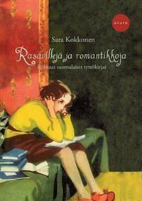 Rasavillejä ja romantikkoja. Rakkaat suomalaiset tyttökirjat