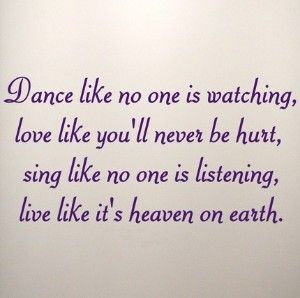 One of my all-time favorites...: Inspirational Quotes, Quotes Sayings, Favorite Quotes, Living, Dance, Inspiration Quotes, Senior Quotes, Quotes About Life, Heavens