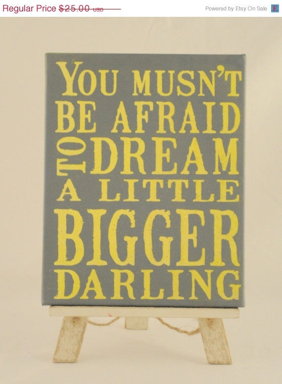 Dream A Little Bigger Darling Unique Canvas Art Wall Decor Via Etsy Cute For My Dorm D