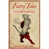 Fairy Tales Every Child Should Know (Kindle Edition)By Hamilton Wright Mabie            Click for more info