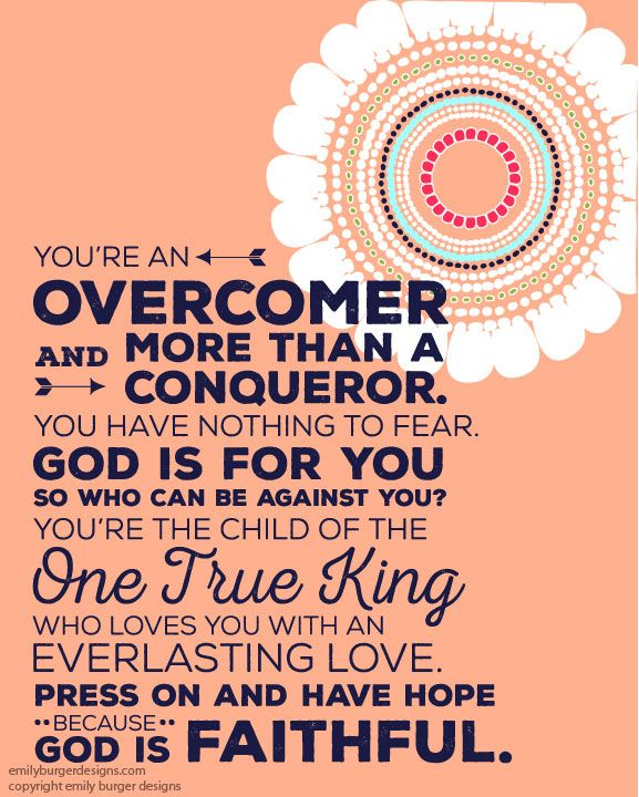 """Inspired by Mandisa's song """"Overcomer""""! Do you have her album? If not, go get it right now. She is an amazing singer with a stunning gift. You will love it! This is printed on 8 by 10 archival artist paper using superior quality giclee printing.It came from the words out of my journal that I put together to encourage myself and others."""