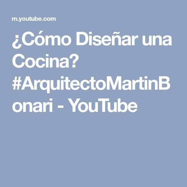 ¿Cómo Diseñar una Cocina? #ArquitectoMartinBonari - YouTube