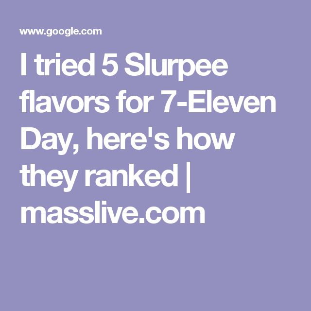 I tried 5 Slurpee flavors for 7-Eleven Day, here's how they ranked | masslive.com