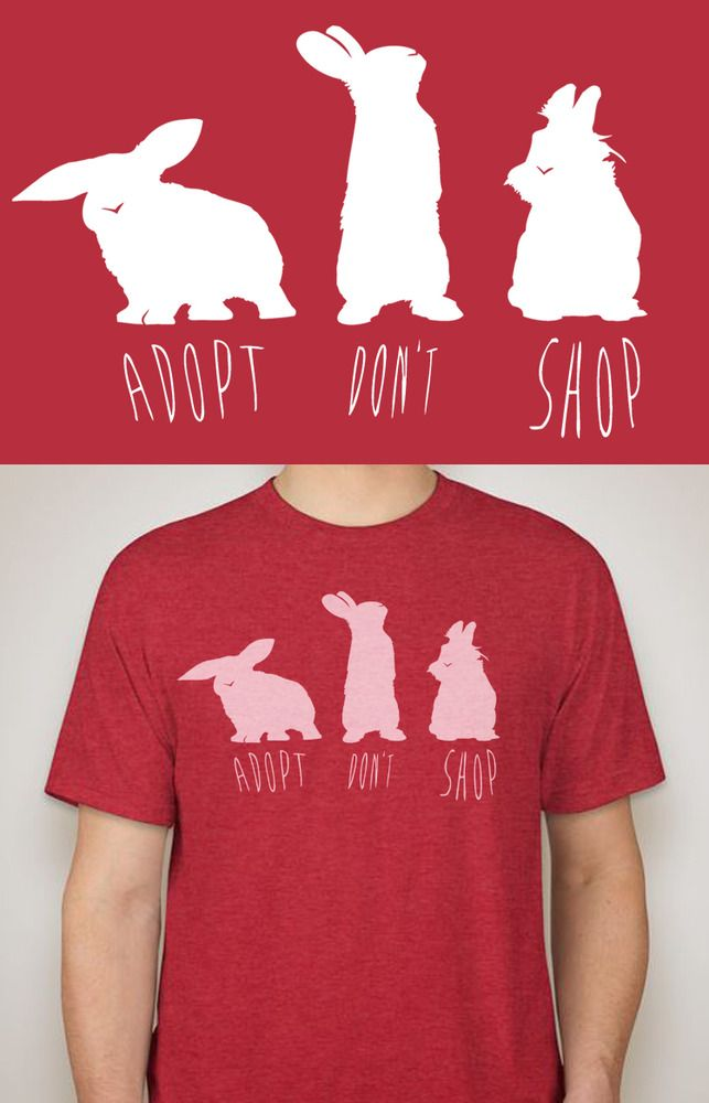 """Adopt Don't Shop"" Bunny Tee.  100% of proceeds from these shirts will be donated to BunnyLuv Rabbit Rescue in Los Angeles, California."