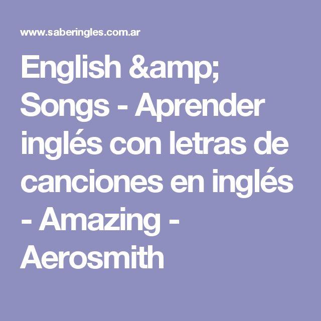 English & Songs - Aprender inglés con letras de canciones en inglés - Amazing - Aerosmith