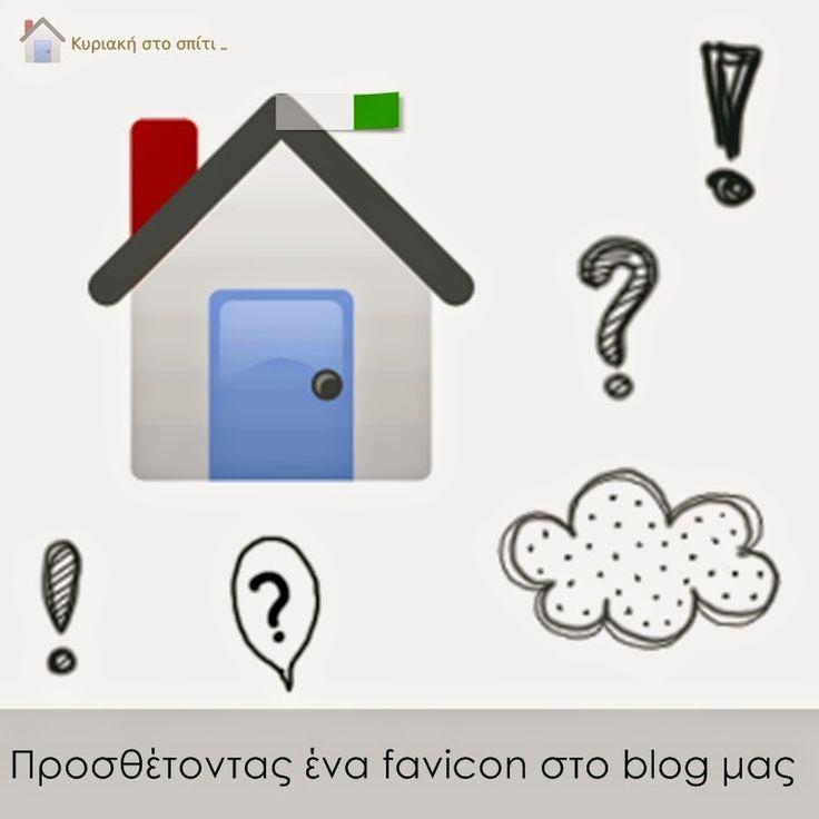 Κυριακή στο σπίτι... : Προσθέτοντας ένα favicon στο blog μας [Project 73]