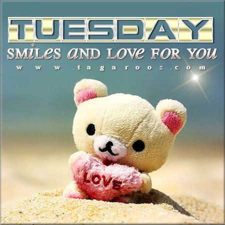 Tuesday Smiles and Love for you days of the week tuesday happy tuesday tuesday greeting tuesday quote tuesday blessings good morning tuesday