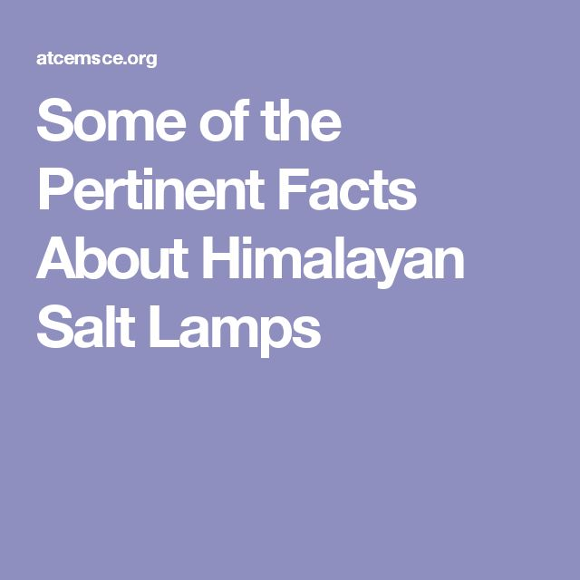 Facts On Salt Lamps : 794 best images about Health on Pinterest Hot flashes, Sleep and Health