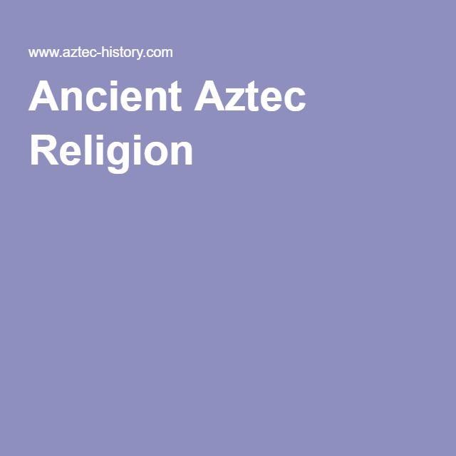 Ancient Aztec Religion