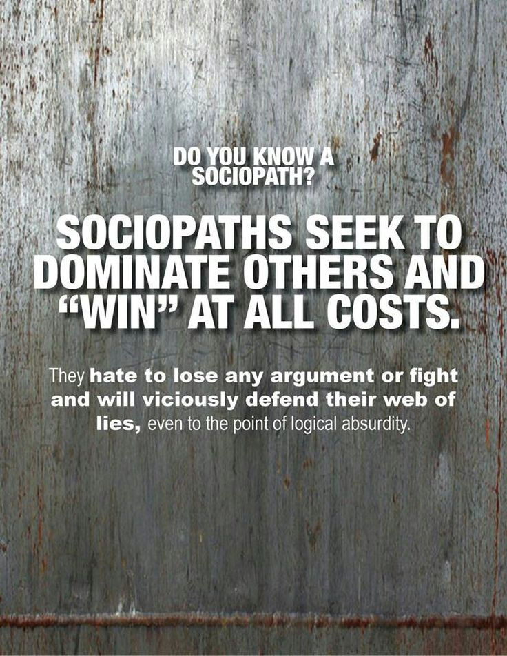 """Sociopath characteristic: Sociopaths seek to dominate others and """"win"""" at all costs."""