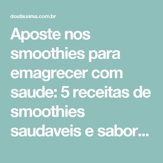 Aposte nos smoothies para emagrecer com saude: 5 receitas de smoothies saudaveis e saborosos - Receitas - Doutíssima