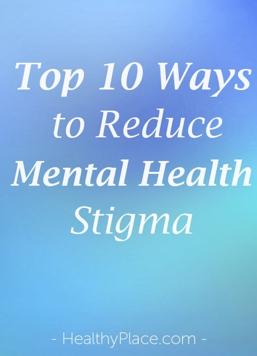 Mental health stigma is a real problem but reducing mental health stigma is not impossible. Learn the top 10 ways to reduce mental health stigma.   www.HealthyPlace.com