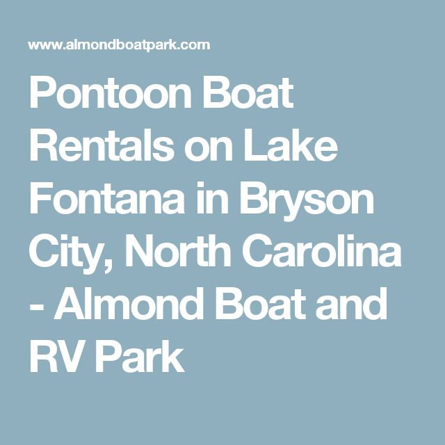 Pontoon Boat Rentals on Lake Fontana in Bryson City, North Carolina - Almond Boat and RV Park