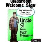 Free Duck Dynasty Uncle Si Welcome to Class Sign  Welcome your students to class with this Uncle Si depiction (from Duck Dynasty®). The free downlo...