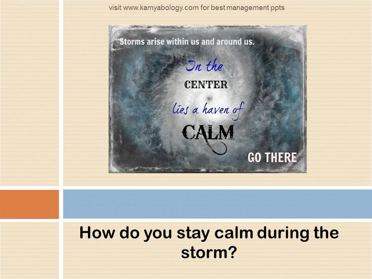 How do you stay calm during the storm?   ‪#‎Presentationskills‬, ‪#‎Speaking‬, ‪#‎Learning‬, ‪#‎Infographic‬, ‪#‎kamyabology‬, ‪#‎Business‬, ‪#‎Publicspeaking‬, ‪#‎Inspiration‬, ‪#‎Motivation‬, ‪#‎Achievement‬ ‪#‎Inspire‬, ‪#‎Meditation‬, ‪#‎Leadership‬, ‪#‎Corporate‬, ‪#‎Student‬ ‪#‎Delhi‬, ‪#‎India‬