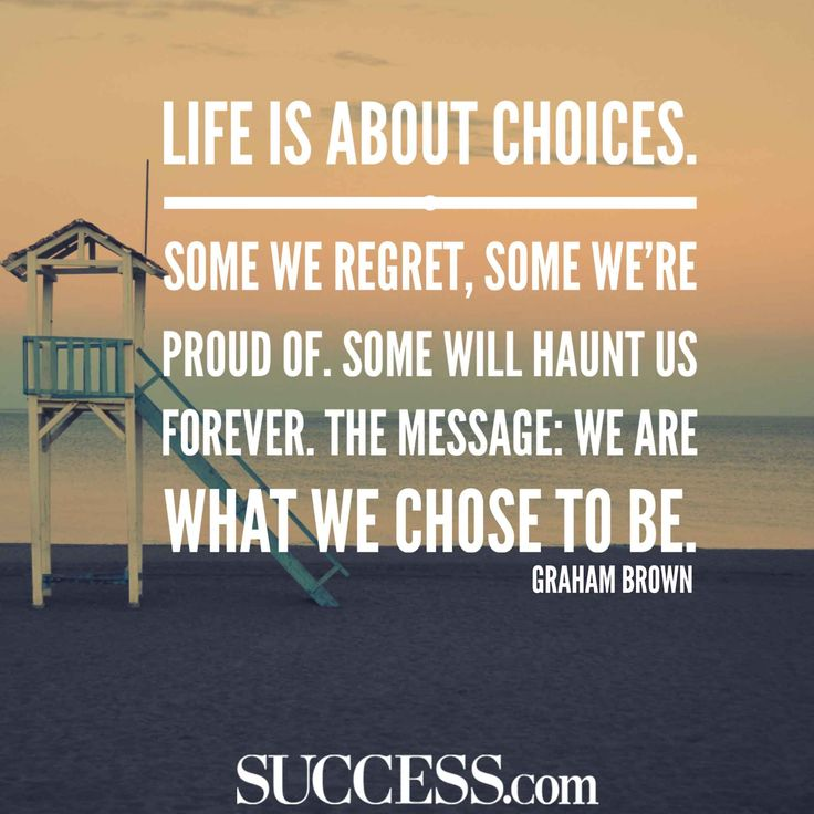 13 Quotes About Making Life Choices Choices Quotes