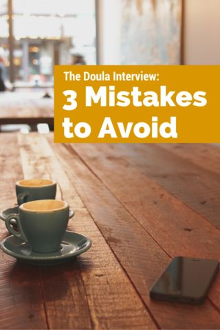 The Doula Interview: 3 Mistakes to Avoid | Your Doula Bag