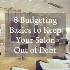 8 Budgeting Basics to Keep Your Salon Out of Debt | Behind The Chair #HairBizTips