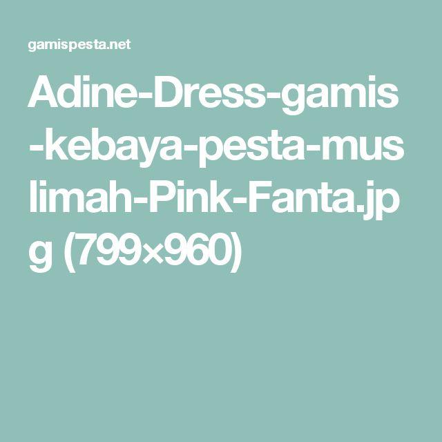 Adine-Dress-gamis-kebaya-pesta-muslimah-Pink-Fanta.jpg (799×960)