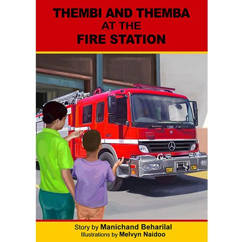 'Thembi and Themba at the fire station' by Manichand Beharilal, illustrated by Melvyn Naidoo.    Distributed by BK Publishing.    #children #books #education #firestation