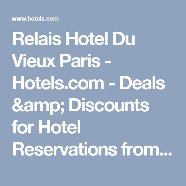 Relais Hotel Du Vieux Paris - Hotels.com - Deals & Discounts for Hotel Reservations from Luxury Hotels to Budget Accommodations