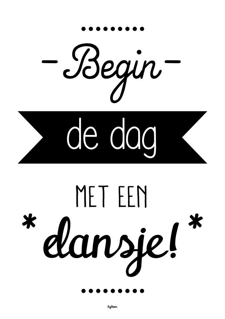 Begin de dag met een dansje. A4 poster van byBean. Verkrijgbaar in de webshop, www.bybean.nl