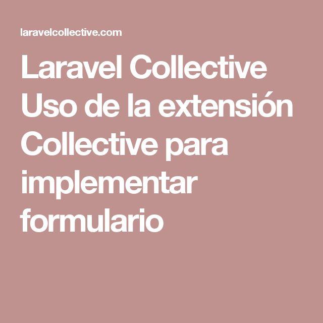 Laravel Collective Uso de la extensión Collective para implementar formulario