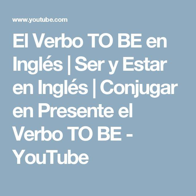 El Verbo TO BE en Inglés   Ser y Estar en Inglés   Conjugar en Presente el Verbo TO BE - YouTube