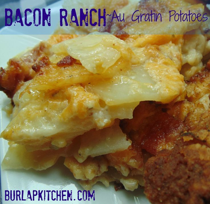 Cheesy Bacon Ranch Au Gratin potatoes | Recipe | Bacon, Gratin and ...