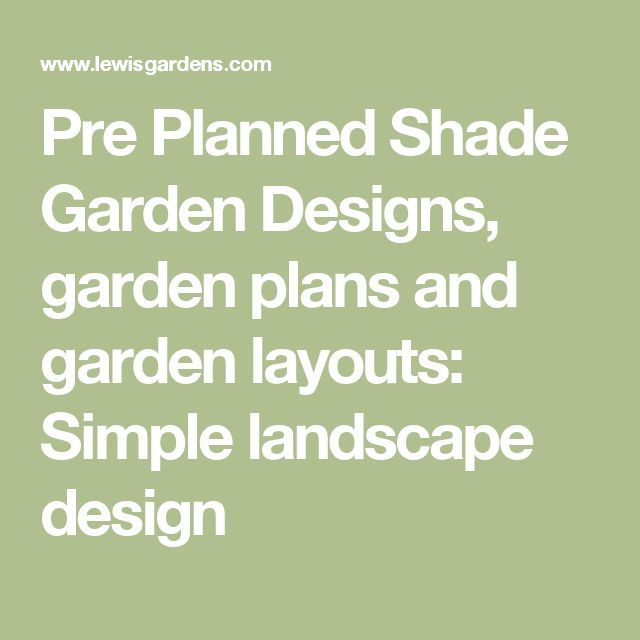 Pre Planned Shade Garden Designs, garden plans and garden layouts: Simple landscape design