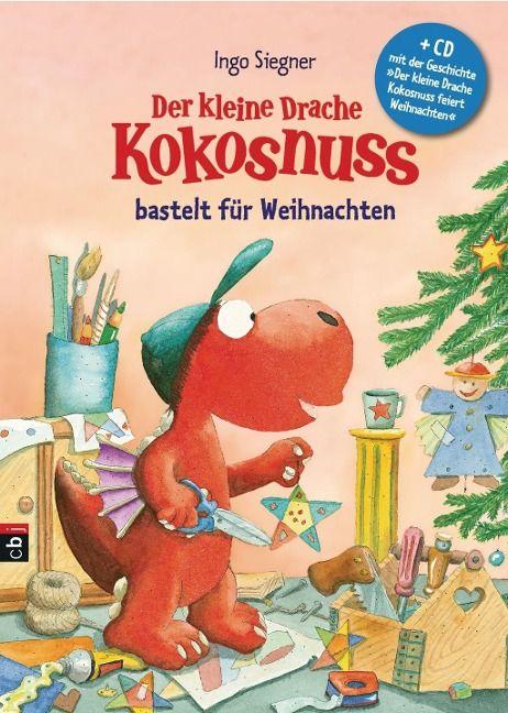 Der kleine Drache Kokosnuss bastelt für Weihnachten - - Ingo Siegner