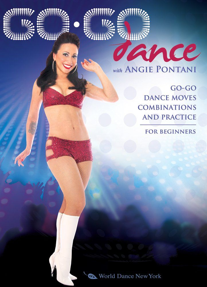 Go-Go Dance! Moves, Combinations and Practice with Angie Pontani: Dance instruction, Go-Go dancing how-to