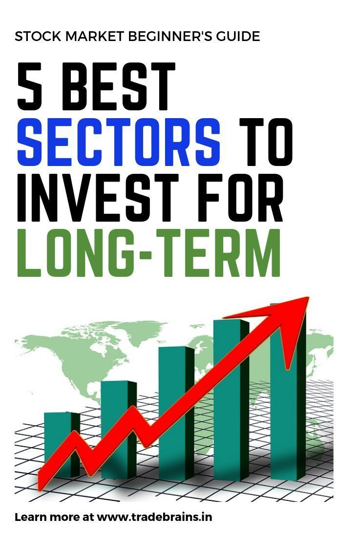 5 Ultimate Sectors For Long Term Investment In India Investment
