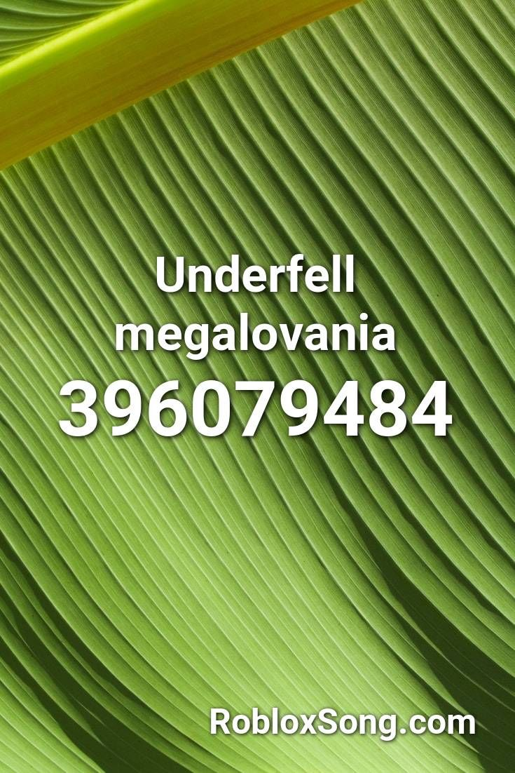 Underfell Megalovania Roblox Id Roblox Music Codes In 2020