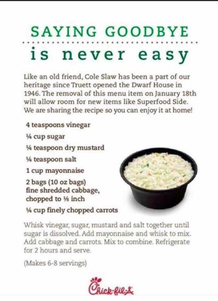 Chick-Fil-A is taking coleslaw off their menu in January. They put up the recipe for those that really like it. More places should do this.