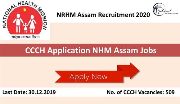 Nrhm Assam Recruitment 2020 509 Ccch Application Nhm Assam Jobs