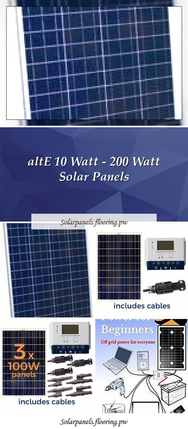 Alte 10 Watt 200 Watt In 2020 With Images Solar Panels Solar Panel Kits Solar Panels For Home