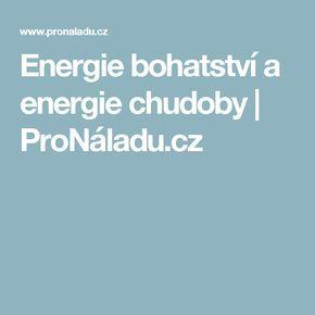 Energie bohatství a energie chudoby | ProNáladu.cz